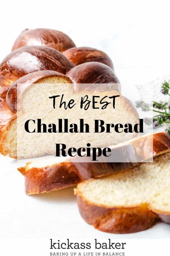 Challah Bread | kickassbaker.com Pin for Pinterest