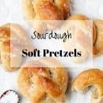 Pinterest image for Sourdough Soft Pretzels