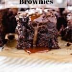 Salted Caramel Brownies | kickassbaker.com pin for pinterest w text overlay