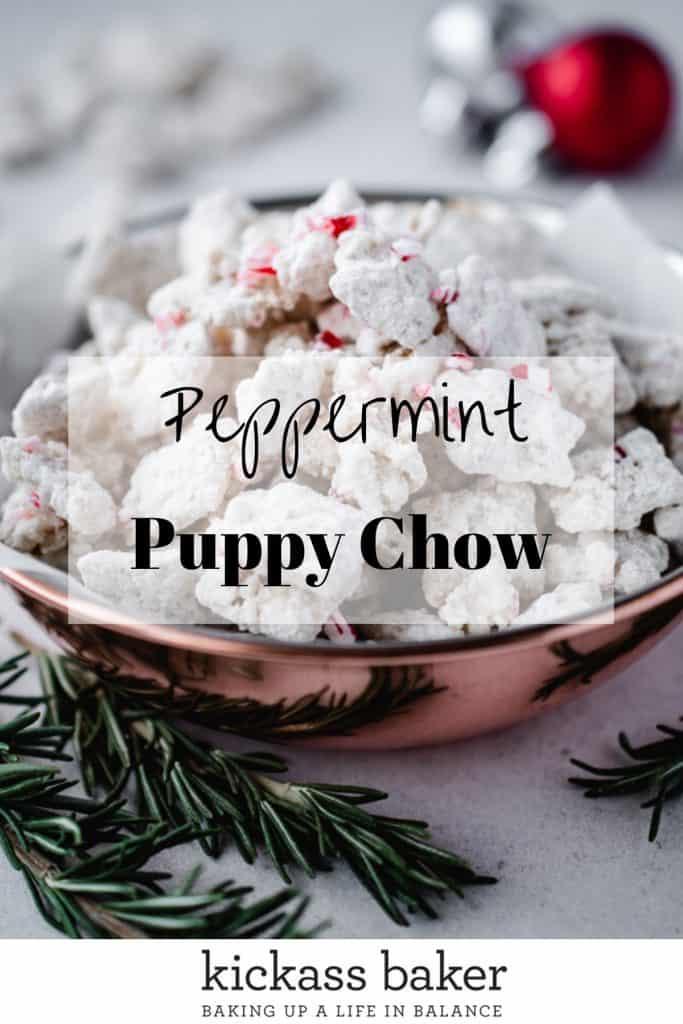 Peppermint Puppy Chow | kickassbaker.com pin for pinterest