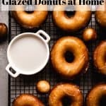 How to Make Glazed Donuts at Home | kickassbaker.com pin for pinterest with text