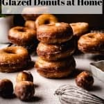 How to Make Glazed Donuts at Home | kickassbaker.com pin for pinterest with text 2