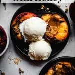 Grilled Peaches with Honey and Ice Cream | kickassbaker.com pin for pinterest with text 2