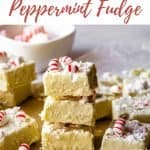 White Chocolate Peppermint Fudge | kickassbaker.com pin for pinterest