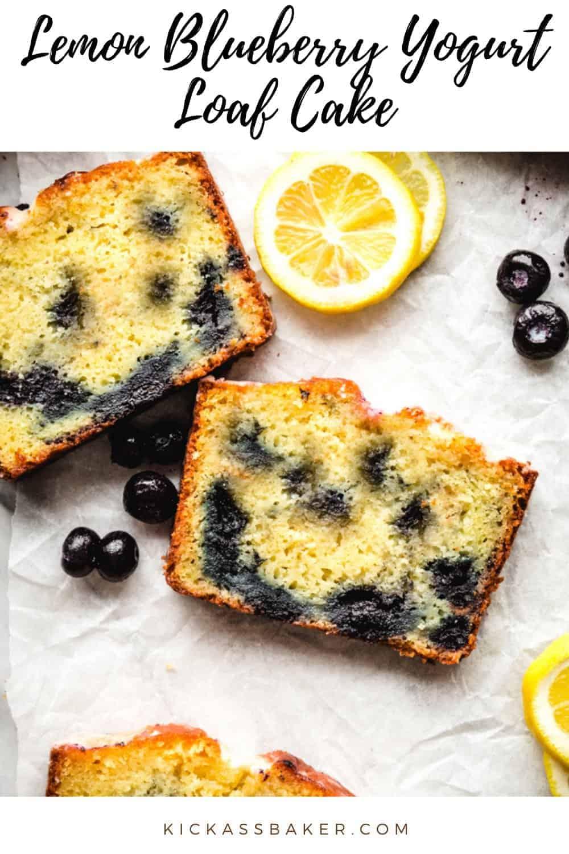 Lemon Blueberry Yogurt Loaf Cake pin for pinterest kickassbaker.com