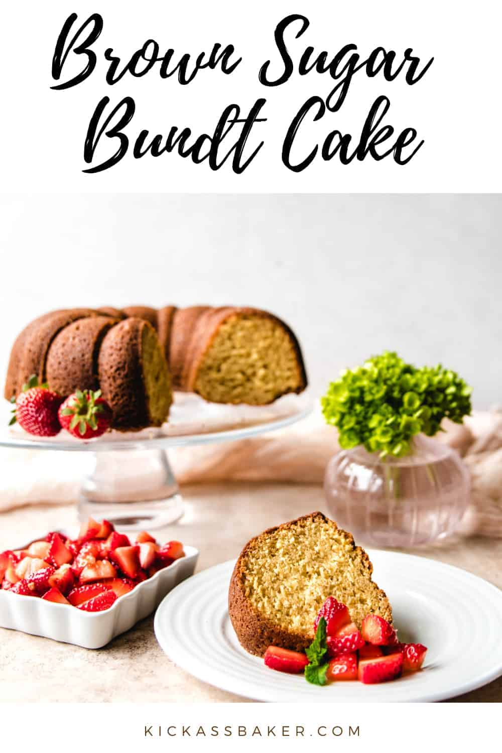 Brown Sugar Bundt Cake with Macerated Strawberries | kickassbaker.com pin for pinterest with text overlay