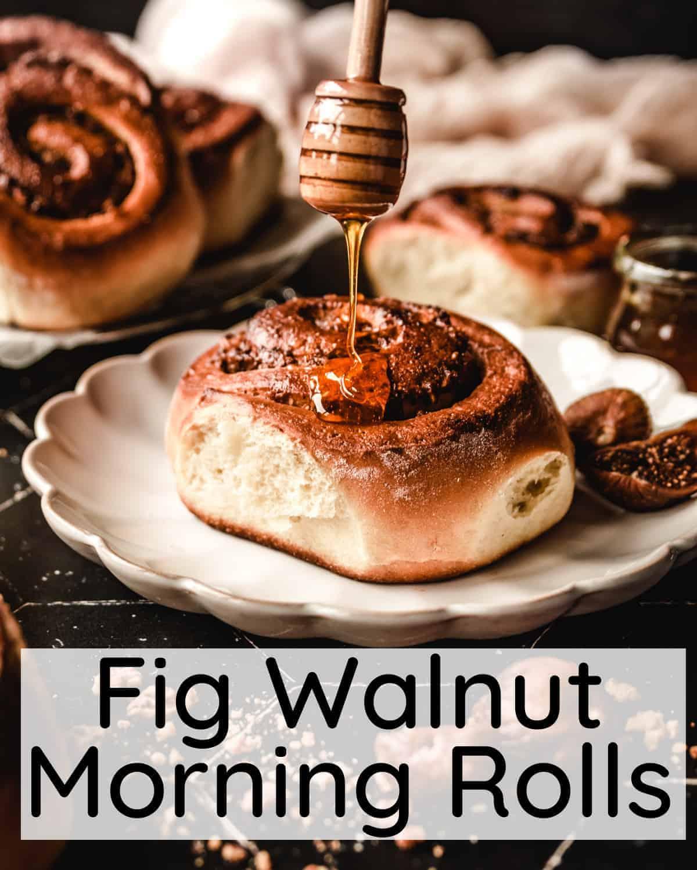 Fig Walnut Morning Rolls   kickassbaker.com pin for pinterest